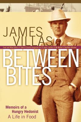 Between Bites: Memoirs of a Hungry Hedonist - Villas, James