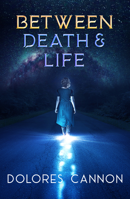 Between Death and Life: Conversations with a Spirit (Updated and Revised) - Cannon, Dolores