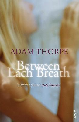 Between Each Breath - Thorpe, Adam