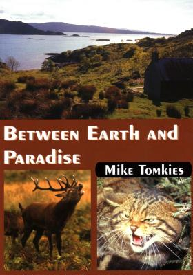Between Earth and Paradise - Tomkies, Mike