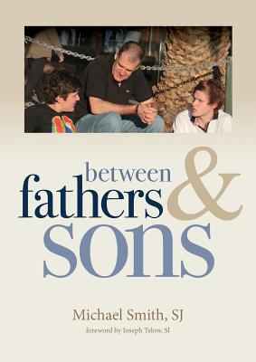 Between Fathers and Sons - Smith, Michael