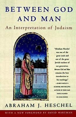 Between God and Man - Heschel, Abraham