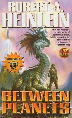 Between Planets - Heinlein, Robert A