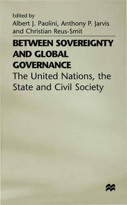 Between Sovereignty and Global Governance?: The United Nations and World Politics - Paolini, Albert J (Editor)