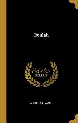 Beulah - Evans, Augusta J
