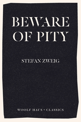 Beware of Pity - Zweig, Stefan, and Blewitt, Phyllis (Translated by), and Blewitt, Trevor (Translated by)