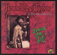 Beware of the Dog - Hound Dog Taylor & the Houserockers