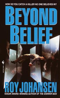 Beyond Belief - Johansen, Roy