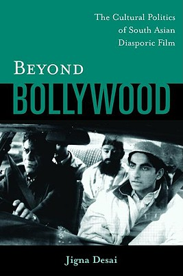 Beyond Bollywood - Desai, Jigna