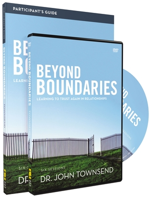 Beyond Boundaries: Learning to Trust Again in Relationships - Townsend, John, Dr.