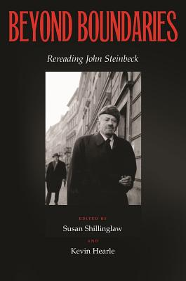 Beyond Boundaries: Rereading John Steinbeck - Shillinglaw, Susan (Editor), and Hearle, Kevin (Editor), and Cederstrom, Lorelei (Contributions by)