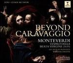 Beyond Caravaggio: Monteverdi Vespers, 1610