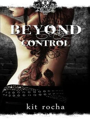 Beyond Control - Rocha, Kit, and Malone, Lucy (Narrator)