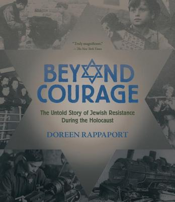 Beyond Courage: The Untold Story of Jewish Resistance During the Holocaust - Rappaport, Doreen
