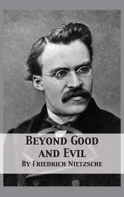 Beyond Good and Evil: Prelude to a Philosophy of the Future - Nietzsche, Friedrich Wilhelm, and Zimmern, Helen (Translated by)
