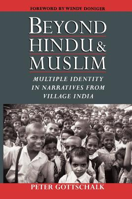 Beyond Hindu and Muslim: Multiple Identity in Narratives from Village India - Gottschalk, Peter