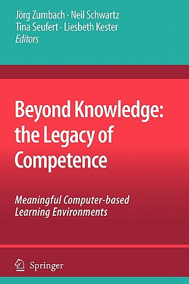 Beyond Knowledge: Meaningful Computer-based Learning Environments - Zumbach, Jorg (Editor), and Schwartz, Neil (Editor), and Seufert, Tina (Editor)