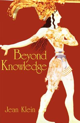 Beyond Knowledge - Klein, Jean, and Edwards, Emma (Editor)