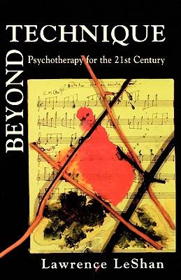 Beyond Technique - LeShan, Lawrence, Ph.D.