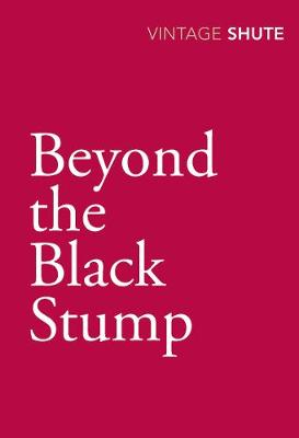 Beyond the Black Stump - Shute, Nevil