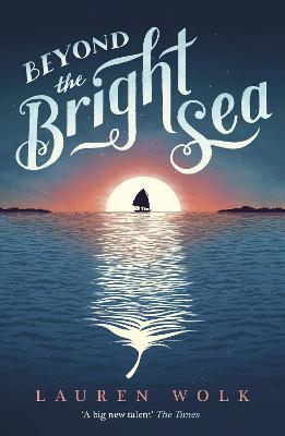Beyond the Bright Sea - Wolk, Lauren