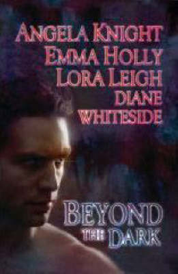 Beyond the Dark - Knight, Angela, and Holly, Emma, and Leigh, Lora