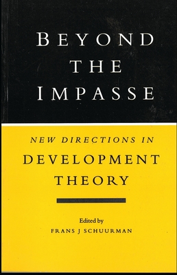 Beyond the Impasse: New Directions in Development Theory - Schuurman, Frans J, Professor