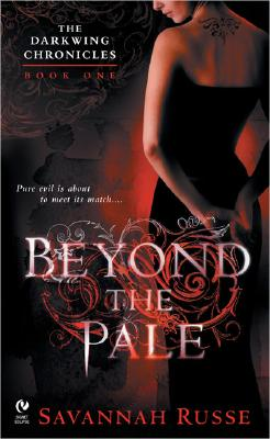 Beyond the Pale: The Darkwing Chronicles: Book One - Russe, Savannah