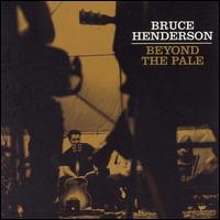 Beyond the Pale - Bruce Henderson