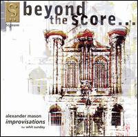 Beyond the Score: Alexander Mason's Improvisations for Whit Sunday - Alexander Mason (organ)