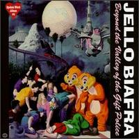 Beyond the Valley of the Gift Police - Jello Biafra