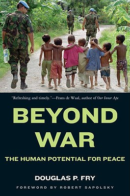 Beyond War: The Human Potential for Peace - Fry, Douglas P