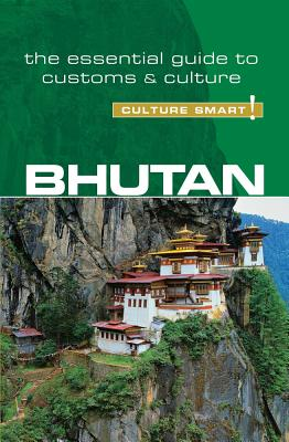 Bhutan - Culture Smart!: The Essential Guide to Customs & Culture - Choden, Karma