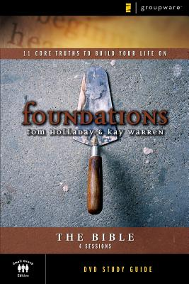 Bible Study Guide: 11 Core Truths to Build Your Life on - Holladay, Tom, and Warren, Kay