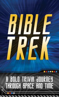 Bible Trek: A Bold Trivia Journey Through Space and Time - Tiner, John Hudson