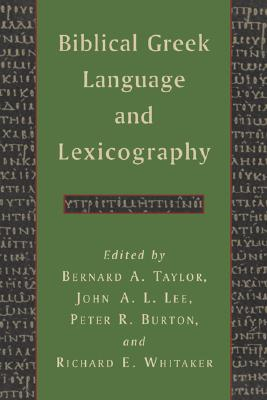 Biblical Greek Language and Lexicography: Essays in Honor of Frederick W. Danker - Taylor, Bernard A