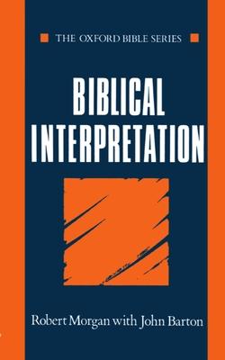 Biblical Interpretation - Morgan, Robert, and Barton, John