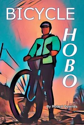 Bicycle Hobo - Downes, Robert