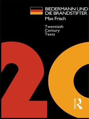 Biedermann und die Brandstifter - Frisch, Max, and Hutchinson, Peter (Editor)