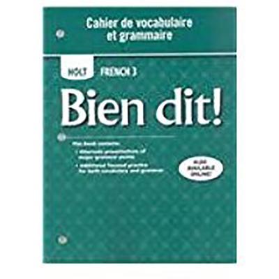 Bien Dit!: Cahier de Vocabulaire Et Grammaire Level 3 - Holt Rinehart & Winston