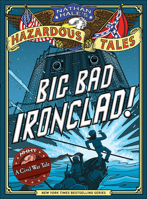 Big Bad Ironclad! a Civil War Tale - Hale, Nathan