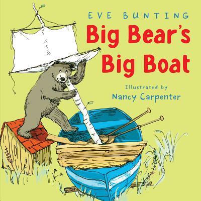 Big Bear's Big Boat - Bunting, Eve