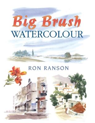 Big Brush Watercolor - Ranson, Ron