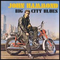 Big City Blues - John Hammond