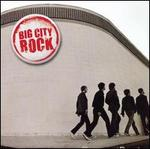 Big City Rock [2006]