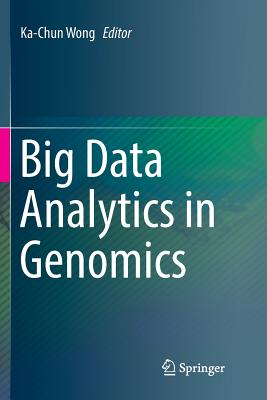 Big Data Analytics in Genomics - Wong, Ka-Chun (Editor)