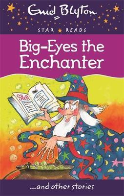 Big-Eyes the Enchanter - Blyton, Enid