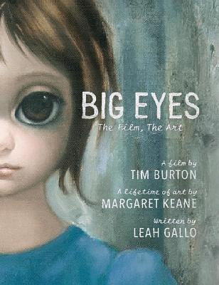 Big Eyes: The Film, The Art - Gallo, Leah