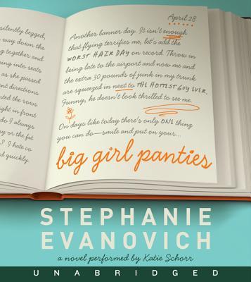 Big Girl Panties Unabridged CD - Evanovich, Stephanie, and Schorr, Katie (Read by)