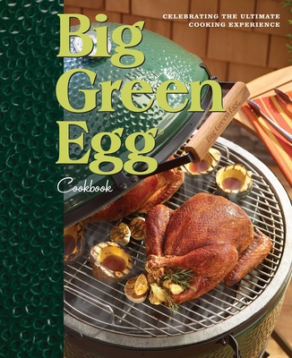 Big Green Egg Cookbook: Celebrating the World's Best Smoker & Grill - Mayer, Lisa (Text by), and O'Tyson, Mark (Photographer), and Fisher, Ed (Foreword by)